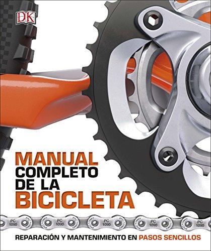 Manual completo de la bicicleta: Reparación y mantenimiento en pasos sencillos (Estilo de vida)
