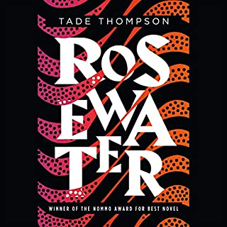 Rosewater                   Written by:                                                                                                                                 Tade Thompson                               Narrated by:                                                                                                                                 Bayo Gbadamosi                      Length: 13 hrs and 37 mins     4 ratings     Overall 3.3