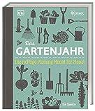 Das Gartenjahr: Die richtige Planung Monat für Monat von Ian Spence