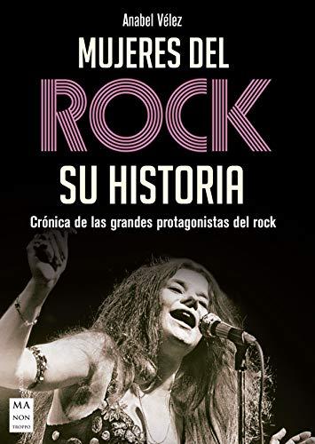 Mujeres del rock. Su historia: Crónica de las grandes protagonistas del rock  (Música) (Spanish Edition) - Kindle edition by Vélez, Anabel. Arts &  Photography Kindle eBooks @ Amazon.com.