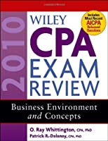 Wiley CPA Exam Review 2010, Business Environment and Concepts (Wiley CPA Examination Review: Business Environment & Concepts) by Patrick R. Delaney O. Ray Whittington(2009-12-02)