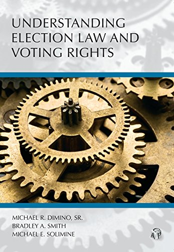 Compare Textbook Prices for Understanding Election Law and Voting Rights  ISBN 9780769856155 by Michael R. Dimino,Sr.,Bradley A. Smith,Michael E. Solimine