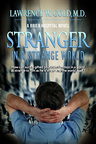 Book: Stranger in a Strange World - A poignant, tragic, and often amusing look into the life of a physician with Asperger's. (Brier Hospital) by Lawrence Gold, M.D.
