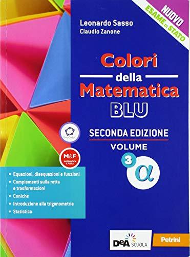 Colori della matematica. Ediz. blu. Per i Licei scientifici. Con e-book. Con espansione online (Vol. 3 alfa)