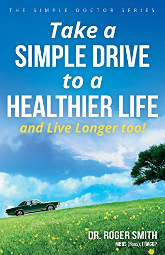 Take a Simple Drive to a Healthier Life: and Live Longer Too! by [Roger Smith]