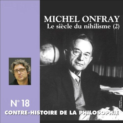 Contre-histoire de la philosophie 18.1 : Le siècle du nihilisme audiobook cover art