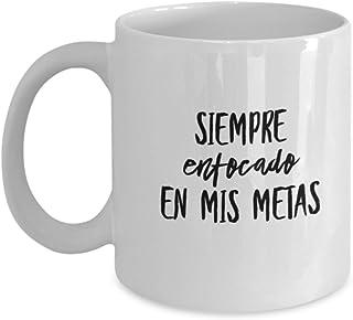 Siempre enfocado en mis metas | AFIRMACIONES Taza cafe, tazas para café divertidas, tazas