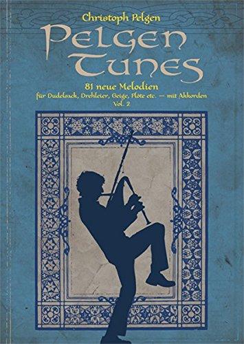 Pelgen Tunes Vol. 2: für Dudelsack, Drehleier, Geige, Flöte etc. - mit Akkorden