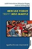 Hercule Poirot trifft Miss Marple: Agatha Christie intermedial (MedienRausch) - Judith Kretzschmar