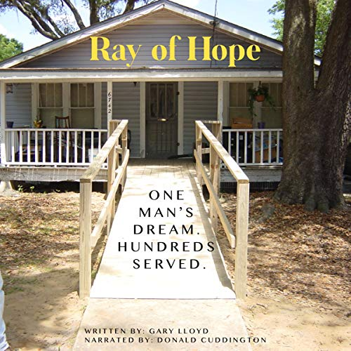 Ray of Hope: One Man's Dream. Hundreds Served.