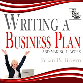 Writing a Business Plan     And Making it Work              By:                                                                                                                                 Brian B Brown                           Length: 1 hr and 59 mins     24 ratings     Overall 2.9