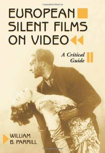Parrill, W: European Silent Films on Video: A Critical Guide