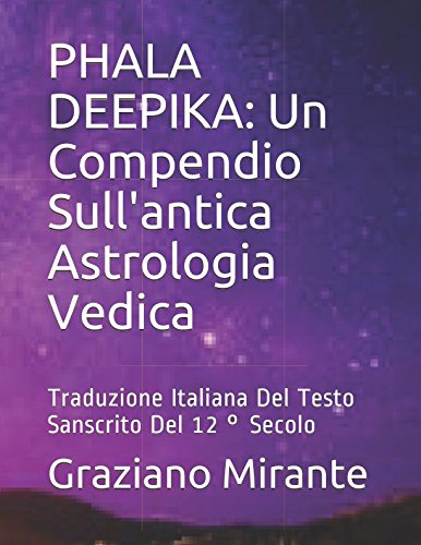 PHALA DEEPIKA: Un Compendio Sull'antica Astrologia Vedica: Traduzione Italiana Del Testo Sanscrito Del 12 ° Secolo