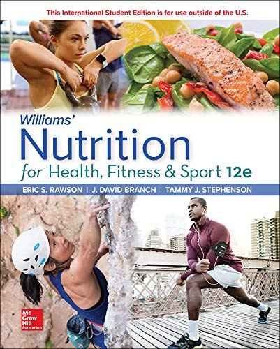 Compare Textbook Prices for Williams' Nutrition for Health, Fitness and Sport  ISBN 9781260547672 by Williams