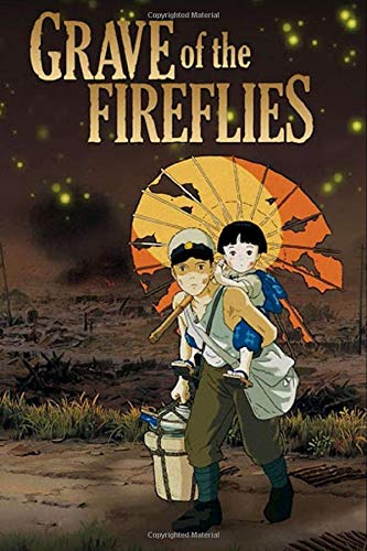 Grave of the Fireflies: Notebook For Anime Lovers, Journal for Writing Gift for students Boys & Girls, Composition Book |College-ruled … (6x9 - 100 Pages)