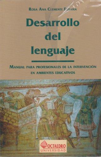 Desarrollo del lenguaje: Manual para profesionales de la intervención en ambientes educativos:...