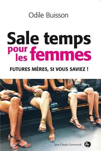 Sale temps pour les femmes... Futures mères si vous saviez