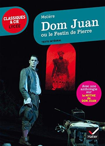 Dom Juan ou le Festin de Pierre : suivi d'un parcours sur le mythe de Don Juan (Le théâtre)