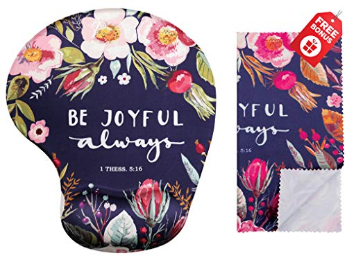 Be Joyful Always Ergonomic Design Mouse Pad with Wrist Support. Gel Hand Rest. Matching Microfiber Cleaning Cloth for Glasses & Electronics. Mouse Pad for Laptop & Computer with Inspirational Text
