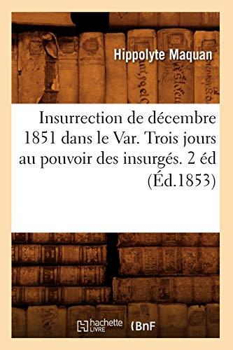 Insurrection de d cembre 1851 dans le Var Trois jours au pouvoir des insurg s 2 d d 1853