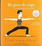 Mi guía de yoga: Teoría y práctica, paso a paso: 1 (La Voz de Helios)