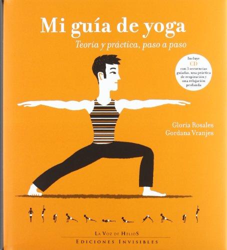 Mi Guía De Yoga (+ CD): Teoría y práctica, paso a paso: 1 (La Voz de Helios)