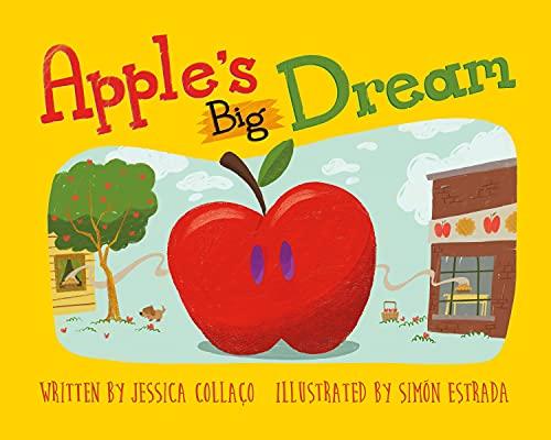 Apple's Big Dream: A Children's Book About Loss, Acceptance and Gratitude