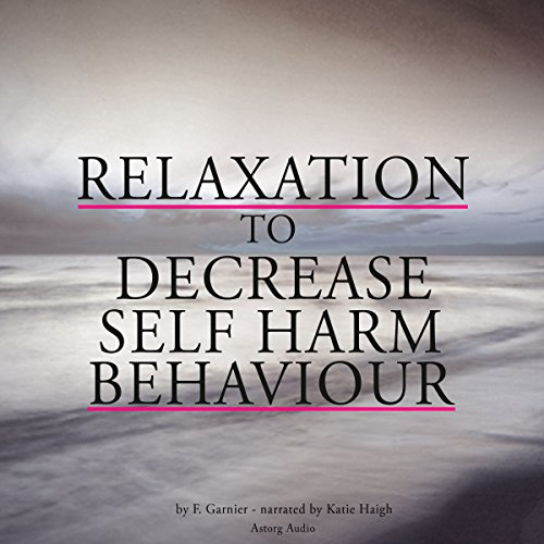 Couverture de Relaxation to decrease self-harm behaviour