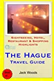 The Hague Travel Guide: Sightseeing, Hotel, Restaurant & Shopping Highlights