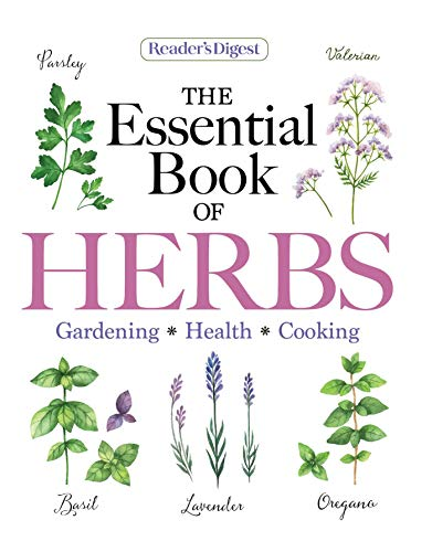 Reader's Digest The Essential Book of Herbs: Gardening * Health * Cooking