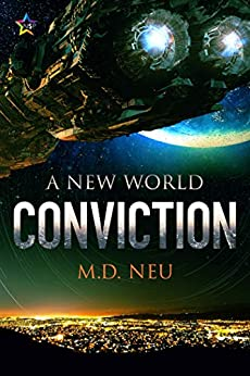 Conviction (A New World Book 2) by [M.D. Neu]