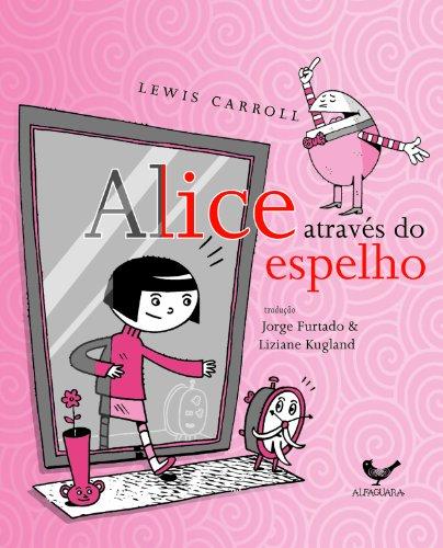 Alice através do espelho (e o que ela encontrou do outro lado)