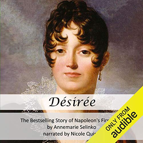 Desiree: The Bestselling Story of Napoleon's First Love audiobook cover art
