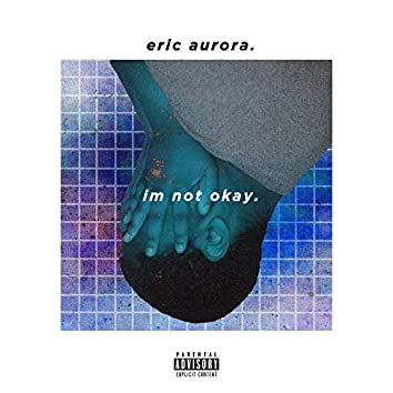 Im Not Okay.