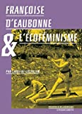 Françoise d'Eaubonne et l'Ecofeminisme