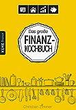 Das große Finanz-Kochbuch: Wie Du mit ETFs, ETF-Sparplänen, Dividenden-Aktien, Immobilien-REITs, Tagesgeld & Co. Dein ganz persönliches Finanzmenü kochst ... für die Geldanlage wirst (KLHE finance)