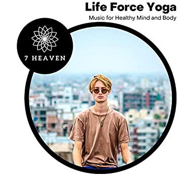 Life Force Yoga - Music For Healthy Mind And Body