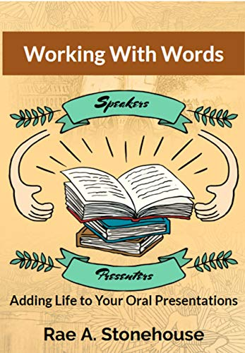 Working With Words: Adding Life to Your Oral Presentations (English Edition)