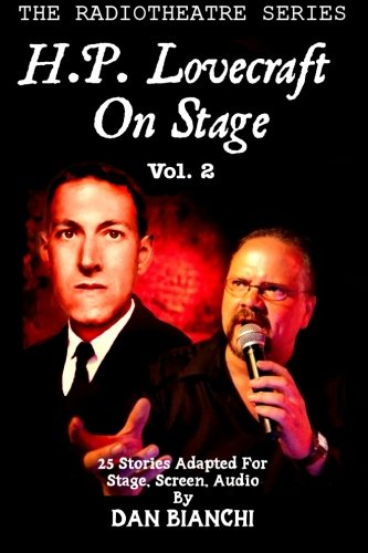 H.P. Lovecraft On Stage Vol.2: 25 Stories Adapted For Stage, Screen, Audio:...