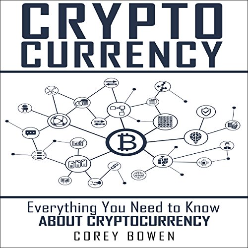 Cryptocurrency: Everything You Need to Know About Cryptocurrency audiobook cover art