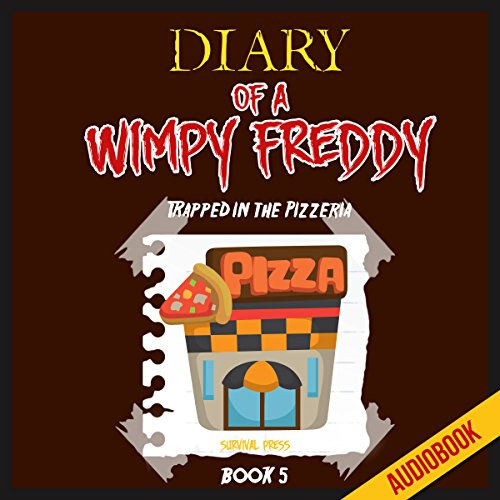 Diary of a Wimpy Freddy (Book 5): Trapped in the Pizzeria Titelbild