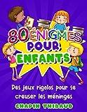 80 énigmes pour enfants: Casse-têtes et devinettes en couleurs pour enfants   Jeux de logique et réflexion avec réponses pour s'amuser en famille