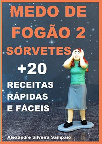 medo de fogao 2 sorvetes (Portuguese Edition)