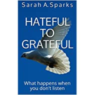 Hateful to Grateful: What happens when you don't listen
