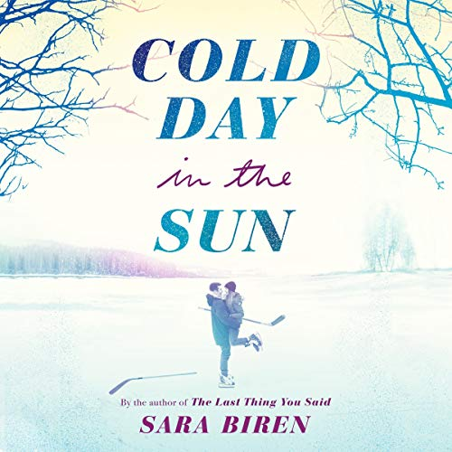 Cold Day in the Sun                   By:                                                                                                                                 Sara Biren                               Narrated by:                                                                                                                                 Julia Knippen                      Length: 8 hrs and 32 mins     1 rating     Overall 4.0