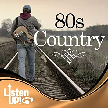 Listen Up: 80s Country