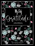 My Daily Gratitude Journal: Start Your Day With  Gratitude Journal/ Notebook/Diary.  Gift for women, men, husband, wife, adults and teenager.  (110 pages gratitude  prompts 8.5x11)