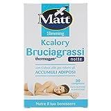Matt Bruciagrassi Kcalory Thermogenct Notte Integratore Alimentare, Compresse Brucia Grass...
