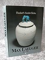 Max Laeuger (1864-1952) - Sein graphisches, kunsthandwerkliches und keramisches Oeuvre (German Edition)