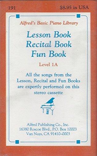 Alfred's Basic Piano Library Level 1A Lesson Book Recital Book Fun Book